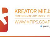 Kreator miejsc pracy - konkurs ministerstwa pracy 2013 2014