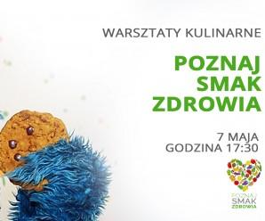 Warsztaty kulinarne Poznaj Smak Zdrowia – słodka edycja